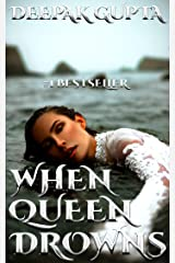 When Queen Drowns Kindle Edition