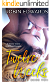 Twelve Weeks: A Second Chance, Small Town Romance (Serendipity series Book 2)