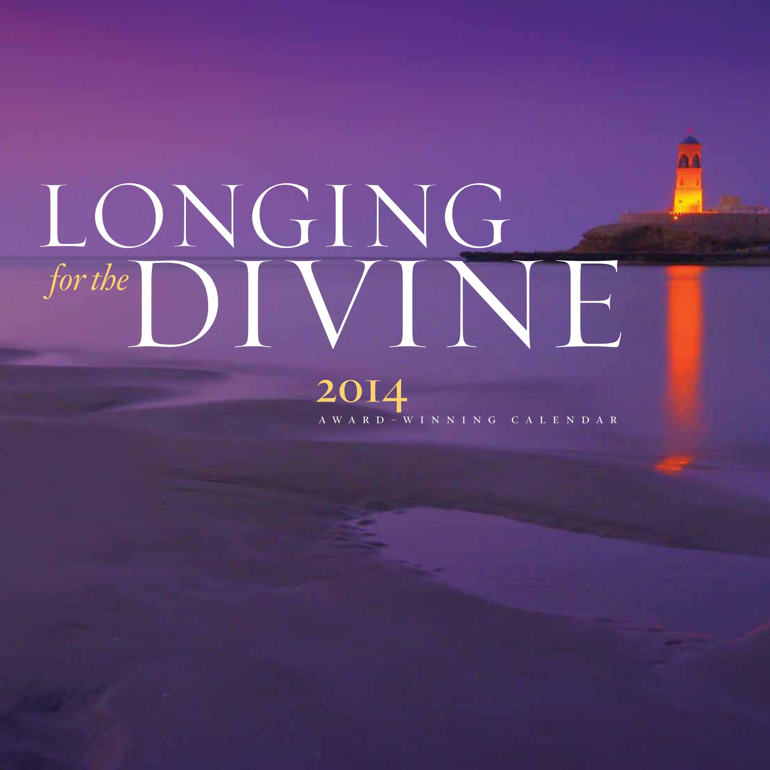 Longing For The Divine 2014 Wall Calendar Spiritual Inspirational