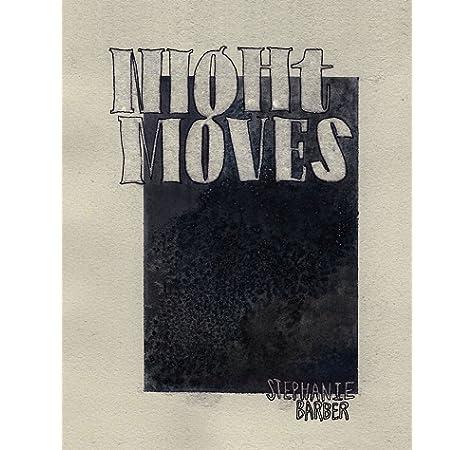 Amazon.com: Night Moves (9780988750302): Barber, Stephanie: Books