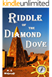 Riddle Of The Diamond Dove (The Arkana Archaeology Mystery Series Book 4)