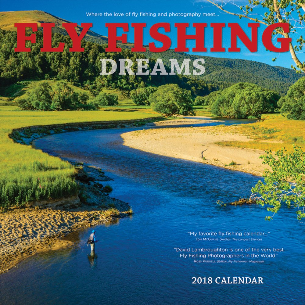Fly Fishing Dreams 2018 12 x 12 Inch Monthly Square Wall Calendar by Wyman, River Lake Outdoor Sport by BrownTrout Publishers