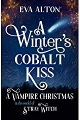 A Winter's Cobalt Kiss: A Vampire Christmas in the World of Stray Witch (The Vampires of Emberbury) Kindle Edition