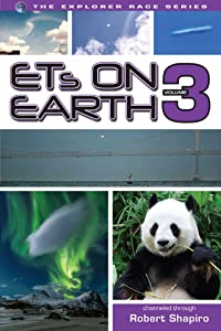ETs on Earth, Volume 3 (The Explorer Race Book 22)