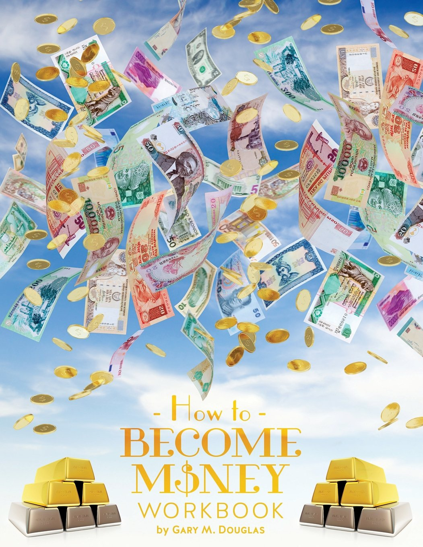 Workbooks money workbook : How To Become Money: Gary M. Douglas: 9781634930192: Amazon.com: Books
