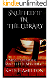 SNUFFED IT IN THE LIBRARY: A Miss Lavender Snuffed It Mystery