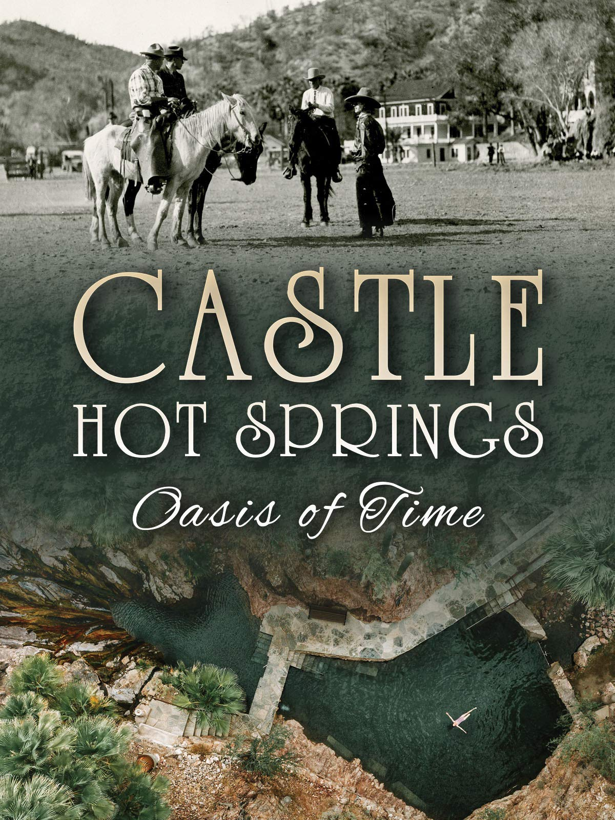 Castle Hot Springs: Oasis of Time
