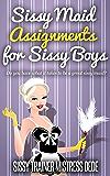 Sissy Maid Assignments for Sissy Boys (Sissy Boy Feminization Training)