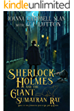 Sherlock Holmes and the Giant Sumatran Rat: A Sherlock Holmes Fantasy Thriller (The Confidential Files of Dr. John H…