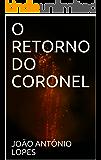 O RETORNO DO CORONEL