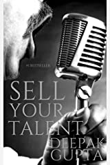 Sell Your Talent: How to Convert Talent into Money along with the Personality Development Kindle Edition