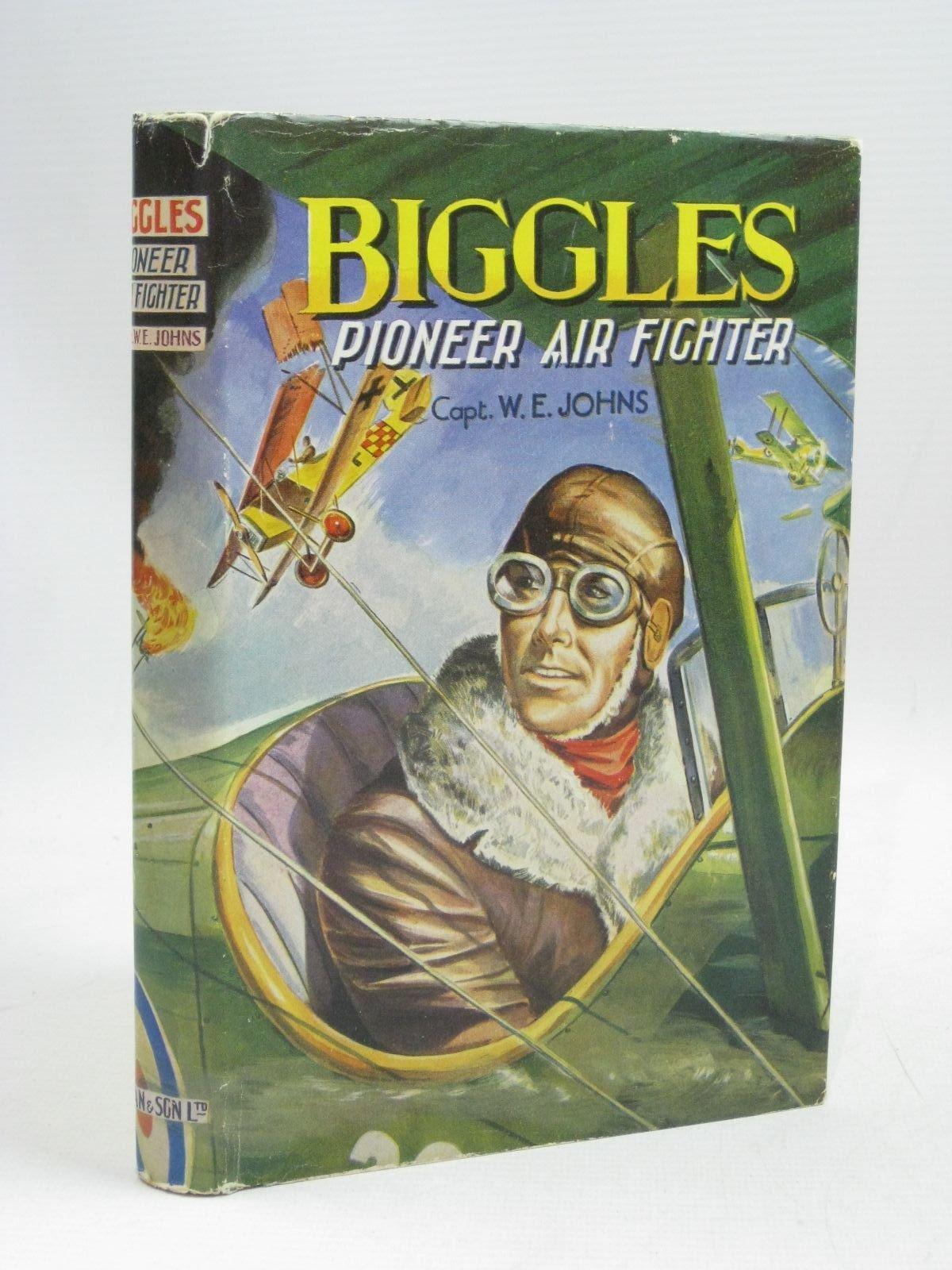 BIGGLES PIONEER AIR FIGHTER: Amazon.co.uk: W.E. Johns: 9780603034053: Books