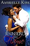 Rekindling the Flame (Seductive Romance Shorts)