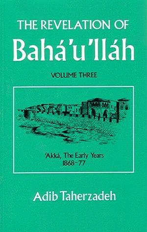 The Revelation of Baha'u'llah Vol.3 (Revelation of Baha'u'llah Baghdad)