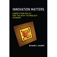 Innovation Matters: Competition Policy for the High-Technology Economy