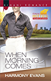 When Morning Comes (Kimani Romance)