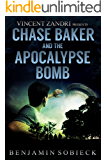 Chase Baker & the Apocalypse Bomb (A Chase Baker Thriller Series Book 7)