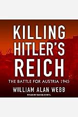 Killing Hitler's Reich: The Battle for Austria 1945 Audible Audiobook