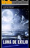 Luna de exilio (Saga Lunas nº 1) (Spanish Edition)
