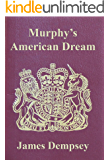 MURPHY'S AMERICAN DREAM