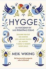 Hygge. La felicidad en las pequeñas cosas: Descubre por qué los daneses son los más felices del mundo y cómo tú también puedes serlo (Otros) (Spanish Edition) Kindle Edition