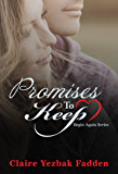 Promises to Keep (Begin Again Series Book 2)