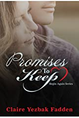 Promises to Keep (Begin Again Series Book 2)