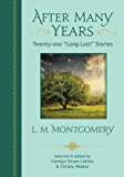 "After Many Years: Twenty-one ""Long Lost"" Stories by L. M. Montgomery"