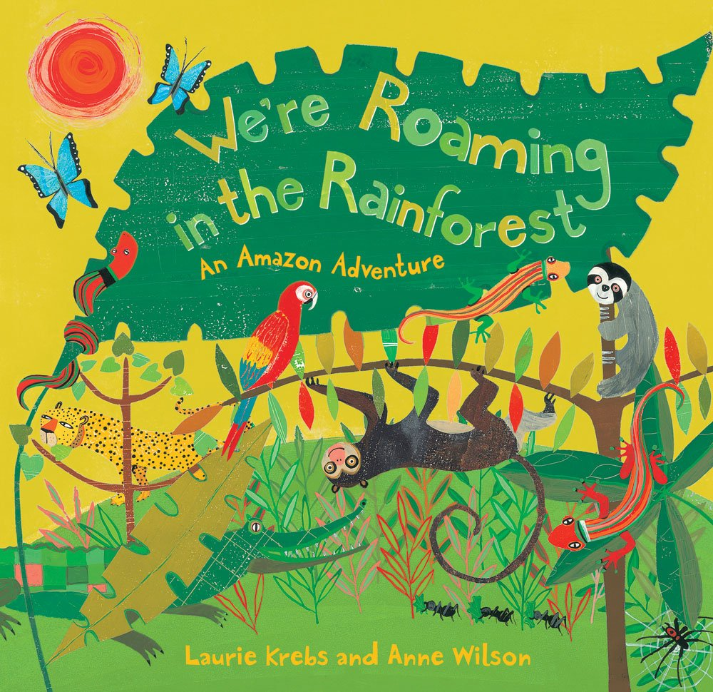 We're Roaming in the Rainforest: An Amazon Adventure: Amazon.co.uk ...
