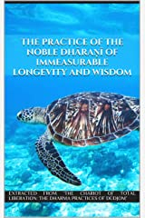 The Practice of the Noble Dhāraṇī of Immeasurable Longevity and Wisdom Kindle Edition