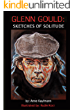Glenn Gould: Sketches of Solitude
