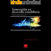 INNOVACION EN DESARROLLO INMOBILIARIO: Un nuevo proceso de conceptualizacion de proyectos extraordinarios