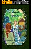 The Wizard In Wonderland (Oz-Wonderland Series Book 1)