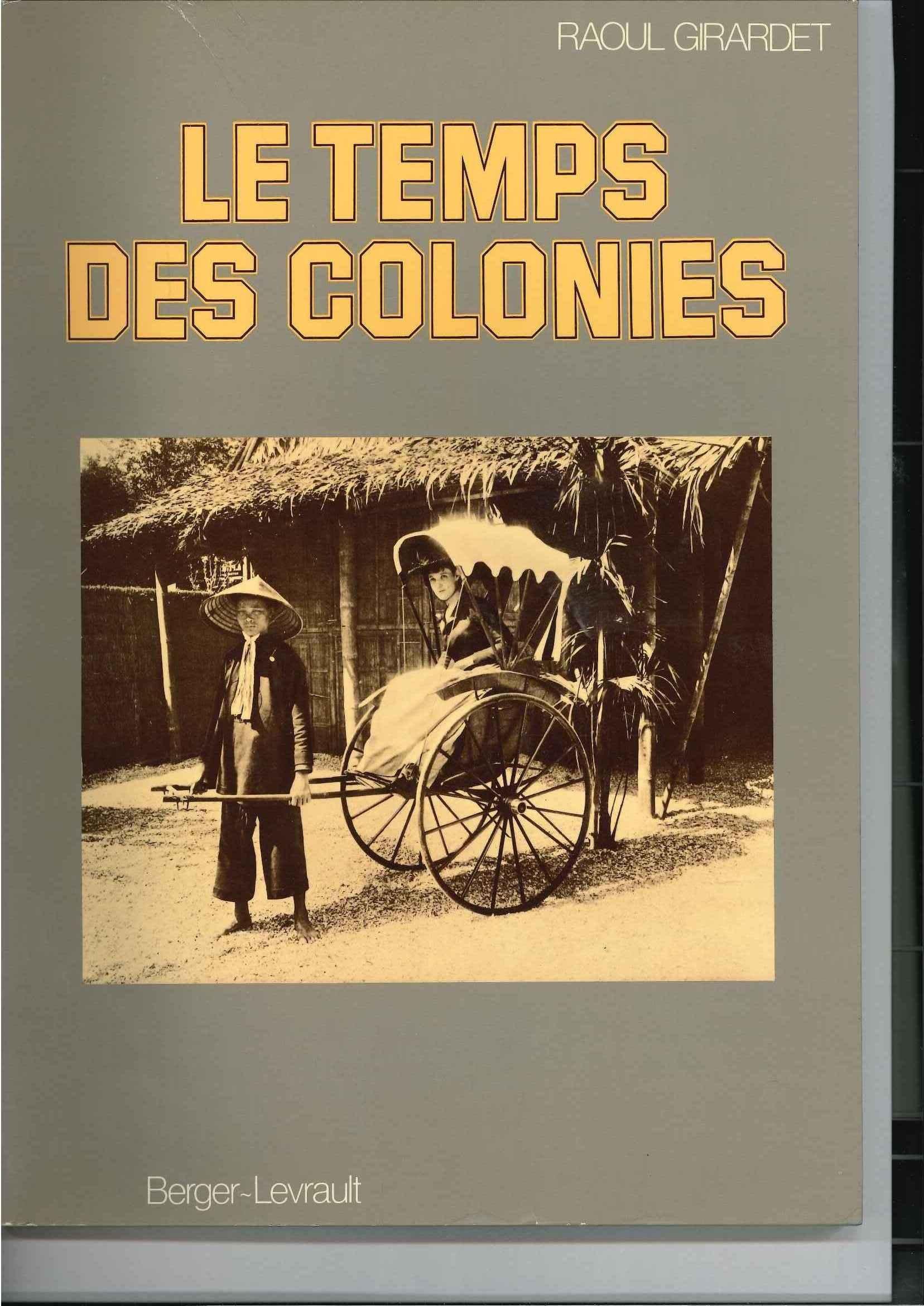 Le temps des Colonies Cartonné – 1998 Raoul Girardet Le Grand livre du mois B0000EI06G 1870-1914