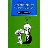 Oppenheimer e a bomba atômica em 90 minutos