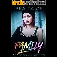 Family: A Reform School Reverse Harem Romance (Academy of Misfits Book 3)