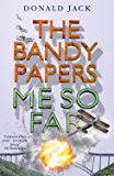 Me So Far (The Bandy Papers Book 7)