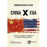 China X EUA: Como a Economia Global e a Geopolítica se Comportarão no Pós-pandemia