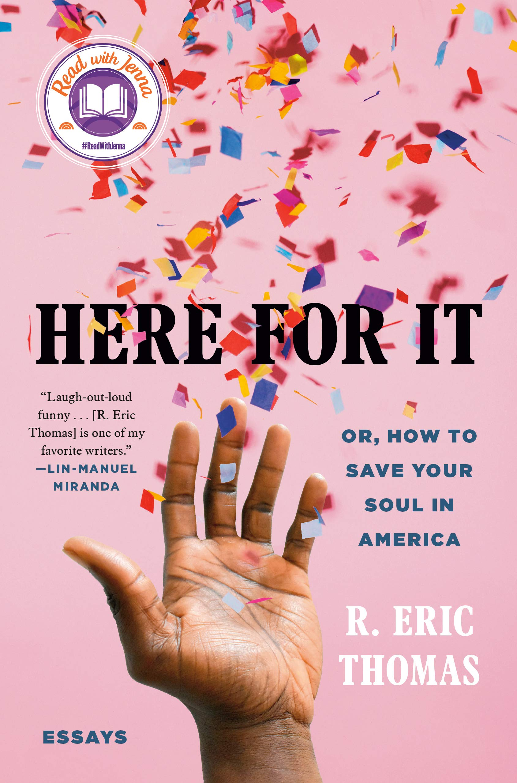 Here For It Or How To Save Your Soul In America Essays Thomas R Eric 9780525621034 Amazon Com Books