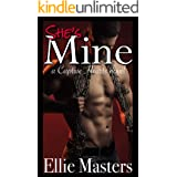 She's MINE: A Dark Captive Romance (Captive Hearts Book 1)