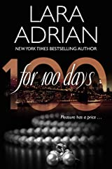 For 100 Days: A 100 Series Novel Kindle Edition