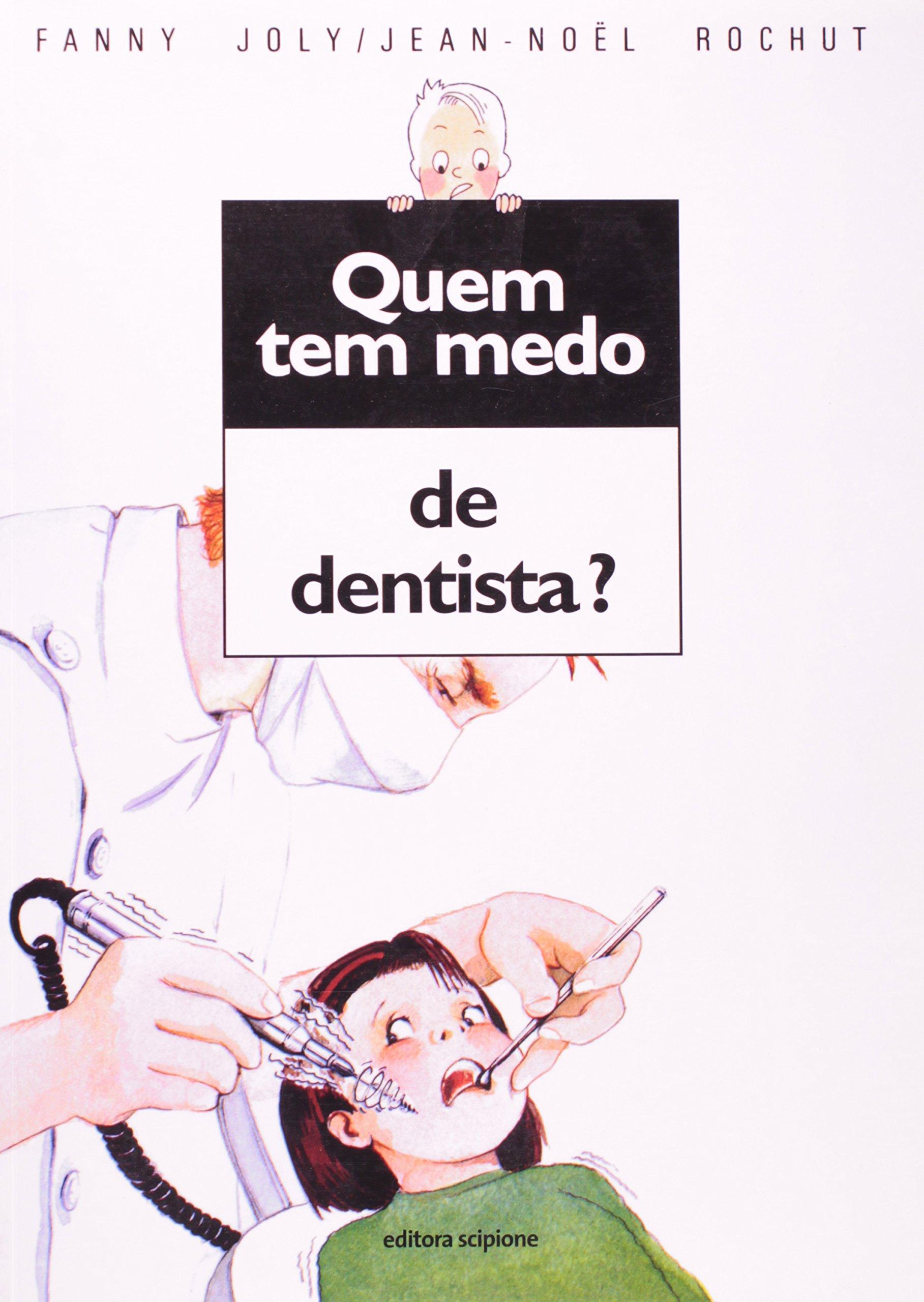 Quem Tem Medo De Dentista? (Em Portuguese do Brasil) (Portuguese Brazilian) Paperback – 2011