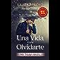 UNA VIDA PARA OLVIDARTE: MI VIAJE SIN TI (Spanish Edition)
