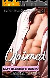 Claimed: BWWM Billionaire Romance (Sexy Billionaire Dom Book 2)