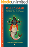 MATSYA: The First Avatar (DASHAVATAR Book 1)