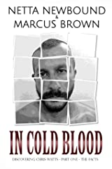 In Cold Blood: Discovering Chris Watts: The Facts - Part One Kindle Edition