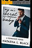 My Ex's Secret Baby: A Romance Novel