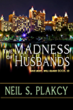 The Madness of Husbands (Have Body Will Guard Book 10)