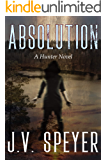 Absolution: A Hunter Novel (Hunter: A Paranormal Romantic Suspense Series Book 2)