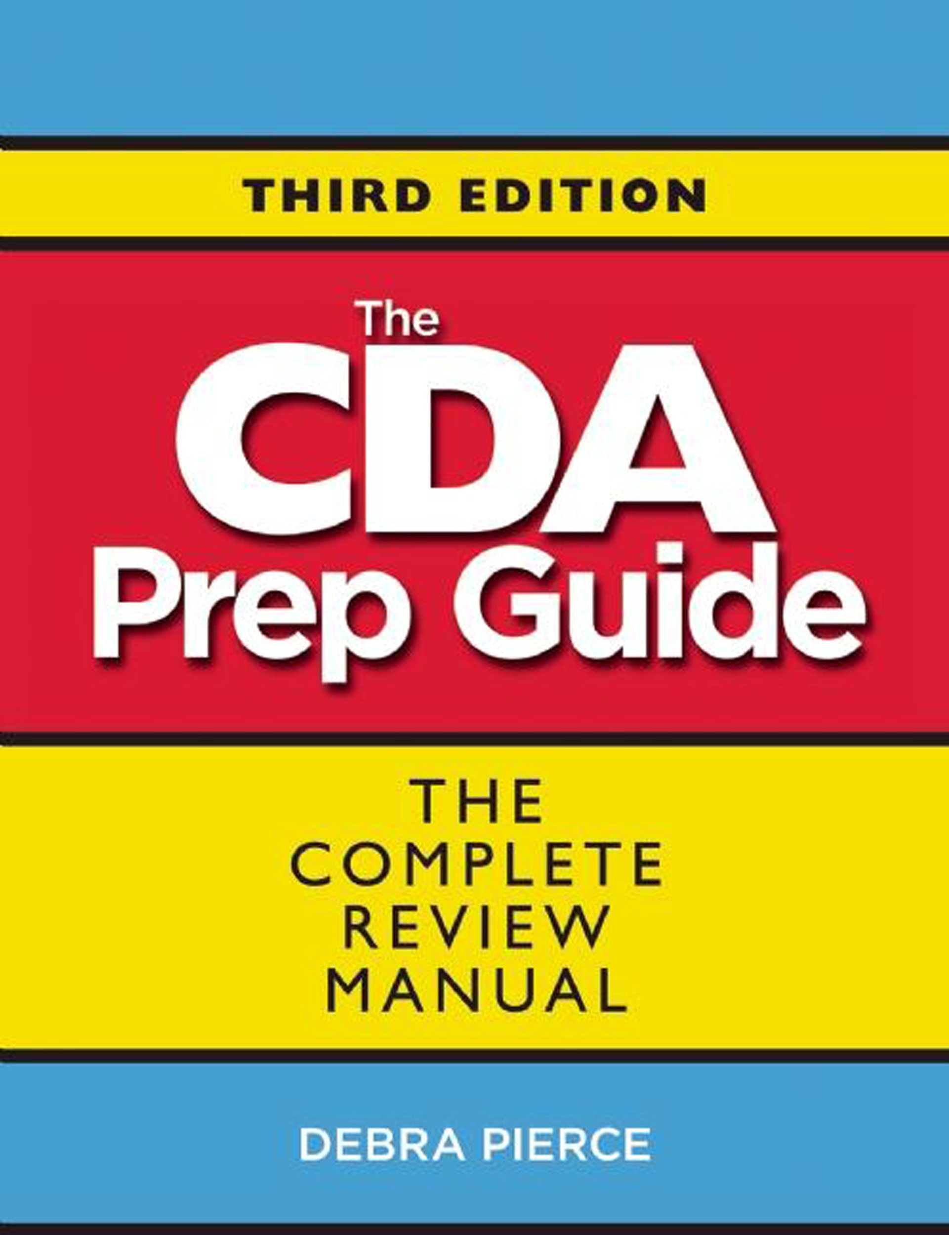 The Cda Prep Guide The Complete Review Manual Debra Pierce